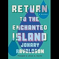 Return to the Enchanted Island: A Novel