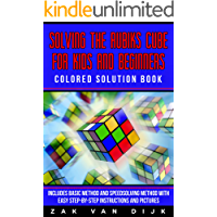 Solving the Rubik's Cube for Kids and Beginners Colored Solution Book: Includes Basic Method and Speedsolving Method…