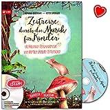 Zeitreise durch die Musik für Kinder - Erzählungen und Klaviermusik von fremden Ländern und Menschen - musikalische Entdeckungsreise - Notenbuch mit CD und herzförmiger Notenklammer