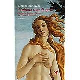 L'ultima rosa di aprile. Simonetta Cattaneo Vespucci, la Venere di Botticelli