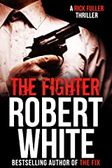 THE FIGHTER: SAS hero turns Manchester hitman (A Rick Fuller Thriller Book 6) Kindle Edition