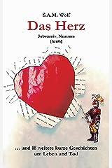 Das Herz: … und 18 weitere kurze Geschichten um Leben und Tod Kindle Ausgabe
