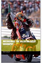 MotoGenius: the Valentino Rossi biography Kindle Edition