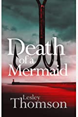 Death of a Mermaid: a page-turning and evocative thriller set on the coast Kindle Edition