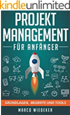 Projektmanagement für Anfänger: Grundlagen, begriffe und Tools