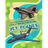 The Step-by-Step Way to Draw Jet Plane: A Fun and Easy Drawing Book to Learn How to Draw Jet Planes