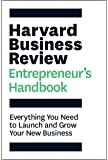 Harvard Business Review Entrepreneur's Handbook: Everything You Need to Launch and Grow Your New Business (HBR Handbooks…