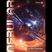 NEBULAR 53: Le Nid Temporel: Épisode (NEBULAR Edition française)