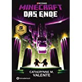 Minecraft - Das Ende: Roman (Minecraft Roman 4) (German Edition)