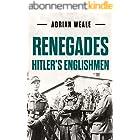 Renegades: Hitler's Englishmen (English Edition)