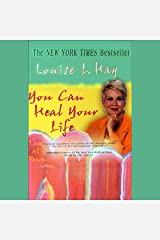 You Can Heal Your Life (Unabridged, Adapted for Audio) Audible Audiobook