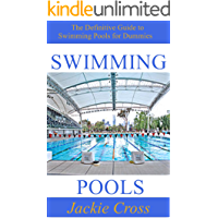 Swimming Pools: The Definitive Guide to Swimming Pools for Dummies