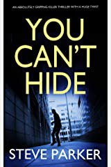 YOU CAN'T HIDE an absolutely gripping killer thriller with a huge twist (Detective Ray Paterson Book 4) Kindle Edition