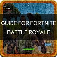 Guide for Fortnite Battle Royale