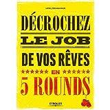 Décrochez le job de vos rêves en 5 rounds: Préparez-vous à mettre KO Madame recherche-d'emploi-classique et Monsieur Conseil-
