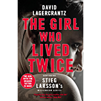 The Girl Who Lived Twice: A Thrilling New Dragon Tattoo Story (Millennium Book 6)
