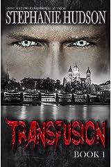 Transfusion: Book 1 (Transfusion Saga) Kindle Edition
