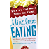 Mindless Eating: Why We Eat More Than We Think (English Edition)