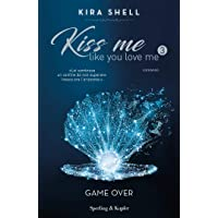 Kiss Me Like You Love Me 3: Game Over (Versione Italiana)