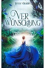 Verwünschung: Ein abenteuerlicher Märchenroman Kindle Ausgabe