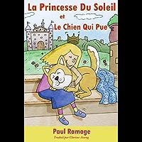 La Princesse Du Soleil et le Chien Qui Pue (Un livre d'images pour les enfants): The Sunshine Princess and the Stinky…