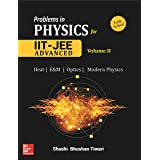 Problems in Physics for IIT JEE Main and Advanced : Heat | E&M | Optics | Modern Physics (Volume 2)