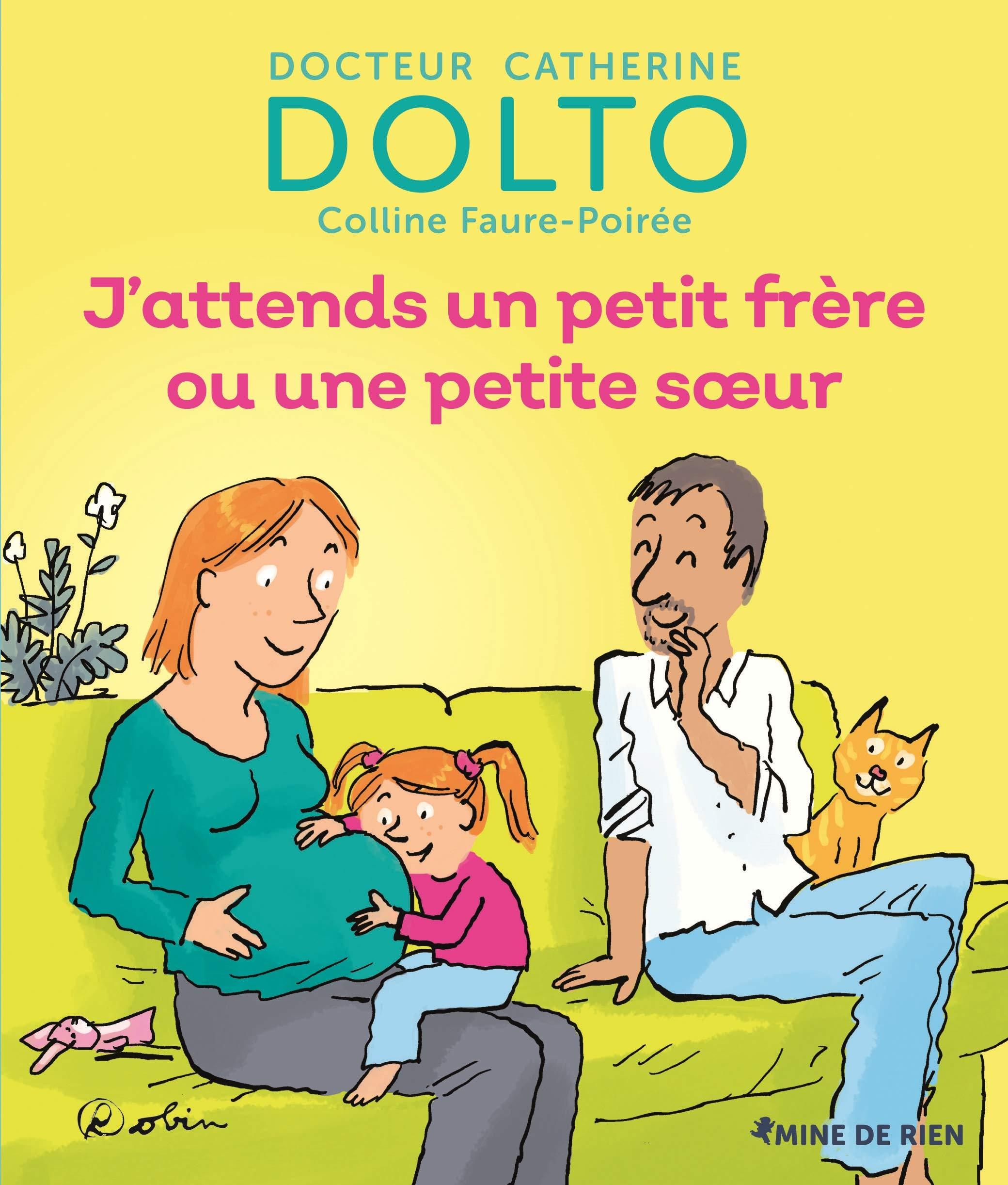 J'attends un petit frère ou une petite sœur por Catherine Dolto