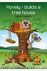 Flovely - builds a tree house Kindle Edition