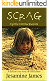 Scrag - Up The Hill Backwards: A defiant true story of child abuse (English Edition)