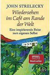 Wiedersehen im Café am Rande der Welt: Eine inspirierende Reise zum eigenen Selbst Taschenbuch