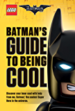 Batman's Guide to Being Cool (The LEGO Batman Movie)