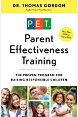 Parent Effectiveness Training: The Proven Program for Raising Responsible Children (English Edition) Kindle Ausgabe