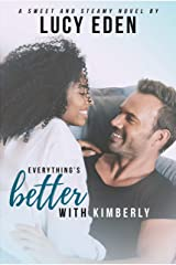 Everything's Better With Kimberly Kindle Edition