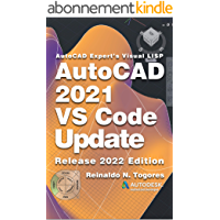 AutoCAD 2021 VS Code Update: for AutoCAD Expert's Visual LISP (AutoCAD expert's Visual LISP Book 5) (English Edition)