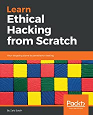 Learn Ethical Hacking from Scratch: Your stepping stone to penetration testing
