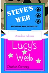 Steve's Web Operation: Stay Safe Online & Lucy's Web: Omnibus Edition Kindle Edition