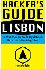 Hacker's Guide To Lisbon: The best places in Lisbon for Digital Nomads, Founders, Techies, Geeks and Websummit visitors (English Edition) Kindle Ausgabe