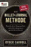 Die Bullet-Journal-Methode: Verstehe deine Vergangenheit, ordne deine Gegenwart, gestalte deine Zukunft (German Edition)