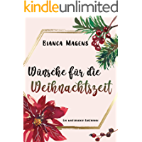 Wünsche für die Weihnachtszeit: Ein winterlicher Kurzroman