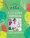 Deliciously Ella : mon livre de recettes green: 100 recettes vegan, saines et gourmandes en toute simplicité !