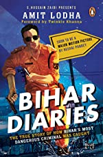 Bihar Diaries: The True Story of How Bihar's Most Dangerous Criminal Was Caught