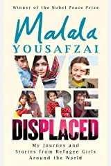 We Are Displaced: My Journey and Stories from Refugee Girls Around the World - From Nobel Peace Prize Winner Malala Yousafzai (English Edition) Versión Kindle