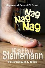 Nag Nag Nag: Megan and Emmett Volume I Kindle Edition