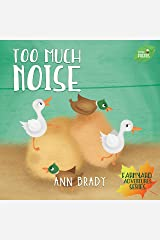 Too Much Noise (Little Friends: Farmyard Adventure Series Book 5) Kindle Edition