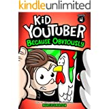 Kid Youtuber 4: Because Obviously (a hilarious adventure for children ages 9-12): From the Creator of Diary of a 6th Grade Ni
