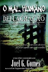 DEFLAGRAÇÃO: Uma novela de horror e suspense sobre amor e desespero e um mal que atravessa séculos (O Mal Humano - Temporada 0 Livro 5) (Portuguese Edition) Kindle Edition