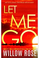 LET ME GO (Eva Rae Thomas Mystery Book 5) Kindle Edition