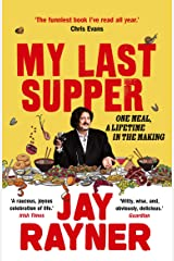 My Last Supper: One Meal, a Lifetime in the Making Kindle Edition