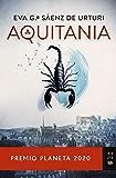 Aquitania: Premio Planeta 2020 (Spanish Edition)