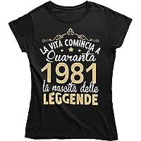 Vulfire Maglietta da Donna Idea Regalo per Compleanno, 1981 La Vita Comincia a Quaranta la Nascita delle Leggende, Festa…